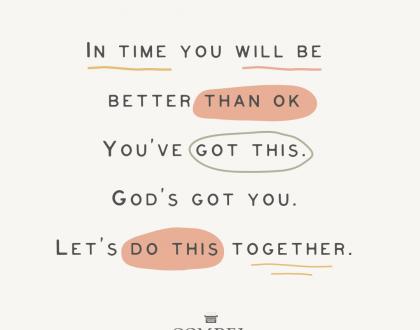 No Matter What You're Facing, You've Got This. God's Got You.