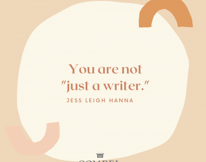 """You are not """"Just a Writer"""""""